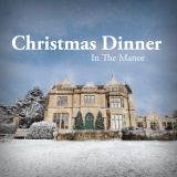 Christmas Dinner in the Manor