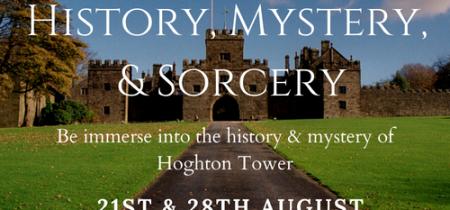 History, Mystery & Sorcery at Hoghton Tower