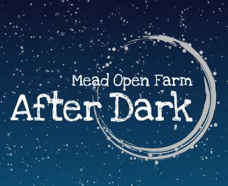 Buy After Dark Events online - Mead Open Farm