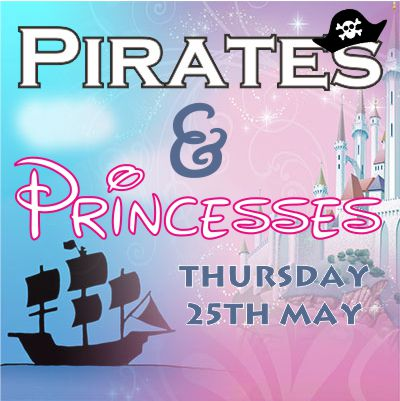 Toddler Takeover - Pirates and Princesses - Thursday 25th May