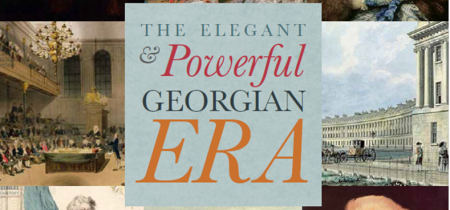 Special Interest Event 2019: The Elegant and Powerful Georgian Era