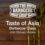 "Richard Holden's ""Taste of Asia"" Barbecue Class"