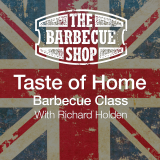 "Richard Holden's ""Taste of Home"" Barbecue Class"