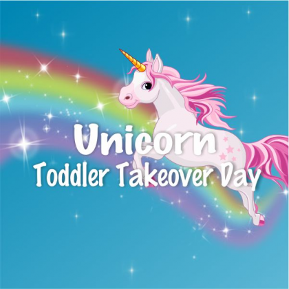 Toddler Takeover - Unicorn: 5th July