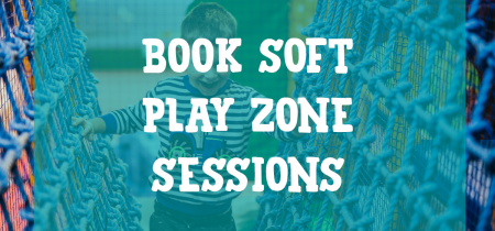 Soft Play Zone Sessions (45mins)