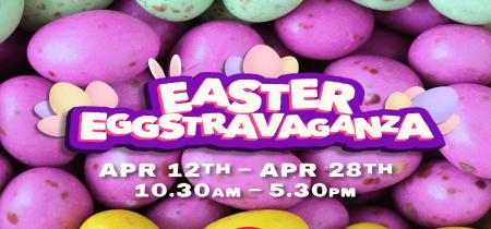 Easter Holidays Eggstravaganza