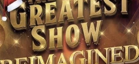 The Greatest Show Reimagined