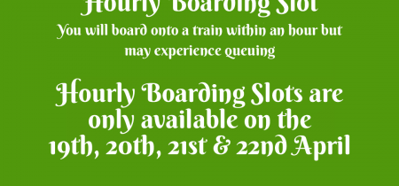 Easter Special 2019 - Hourly Boarding Slot