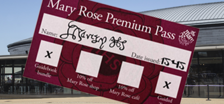 Mary Rose Premium Pass