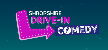 Shropshire Drive-In - 10th July - Comedy Night
