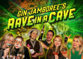Gin Jamboree's Rave in a Cave Saturday 21st July 2018