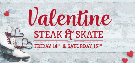 Valentines Steak & Skate