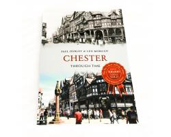 Chester Through Time - Paul Hurley & Len Morgan
