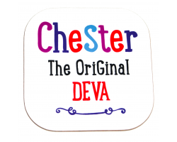 "Chester ""The Original Deva"" Coaster"