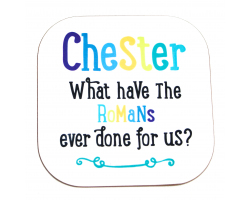 "Chester ""What Have the Romans Ever Done for Us?"" Coaster"