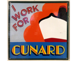 I Work for Cunard sign