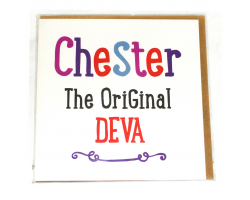 "Chester ""The Original Deva"" Greetings Card"