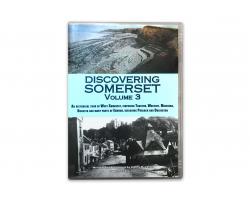 Discovering Somerset Volume 3
