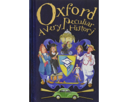 Oxford, A Very Peculiar History