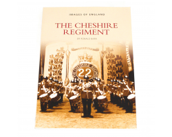 Images of England: The Cheshire Regiment - Dr Ronald Barr